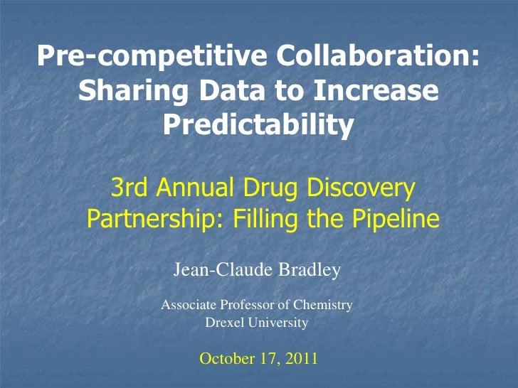 Pre-competitive Collaboration: Sharing Data to Increase Predictability<br />3rd Annual Drug Discovery Partnership: Filling...
