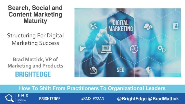 #SMX #23A3 @BrightEdge @BradMattick How To Shift From Practitioners To Organizational Leaders TITLE SLIDE ALTERNATIVE LAYO...