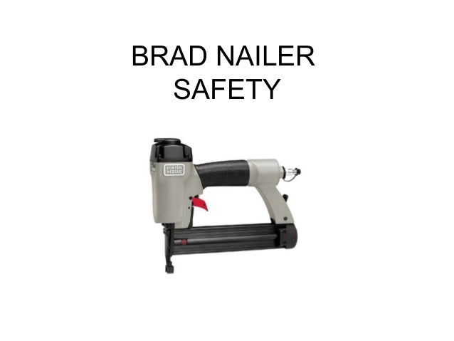 BRAD NAILER SAFETY