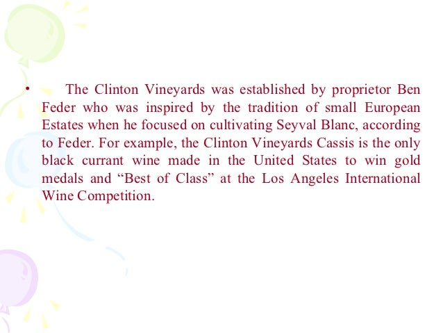 •       The Clinton Vineyards was established by proprietor Ben    Feder who was inspired by the tradition of small Europe...