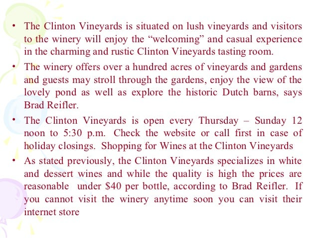 """• The Clinton Vineyards is situated on lush vineyards and visitors  to the winery will enjoy the """"welcoming"""" and casual ex..."""