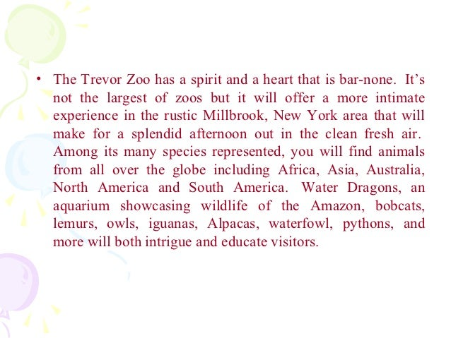 • The Trevor Zoo has a spirit and a heart that is bar-none. It's  not the largest of zoos but it will offer a more intimat...