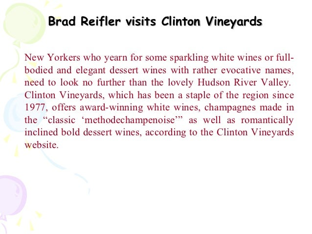Brad Reifler visits Clinton VineyardsNew Yorkers who yearn for some sparkling white wines or full-bodied and elegant desse...