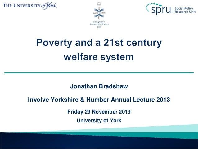 Jonathan Bradshaw Involve Yorkshire & Humber Annual Lecture 2013 Friday 29 November 2013 University of York