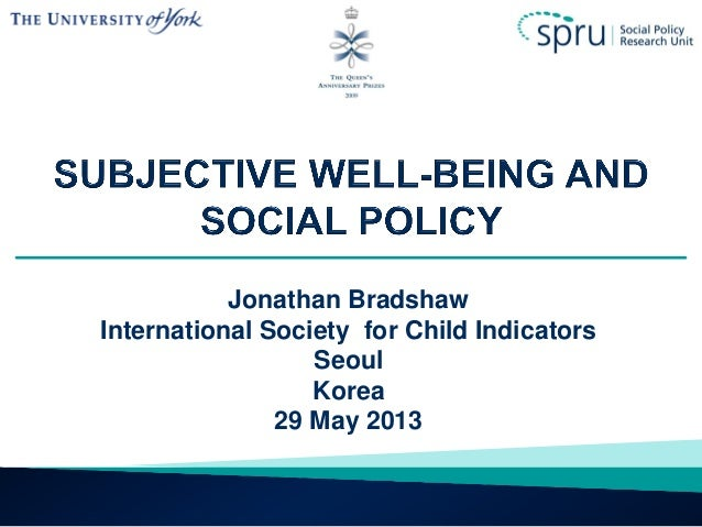 Jonathan Bradshaw International Society for Child Indicators Seoul Korea 29 May 2013