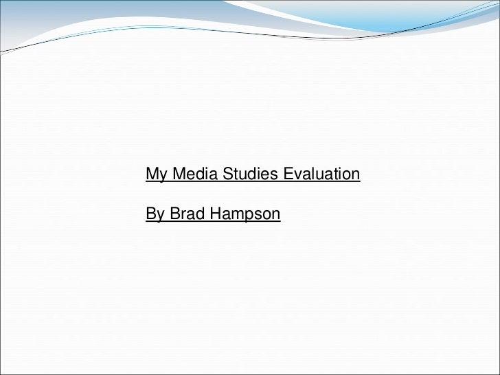 My Media Studies EvaluationBy Brad Hampson