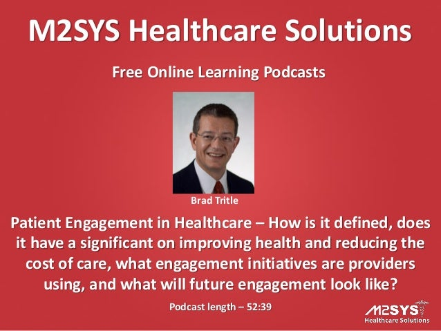 M2SYS Healthcare Solutions Free Online Learning Podcasts Podcast length – 52:39 Patient Engagement in Healthcare – How is ...