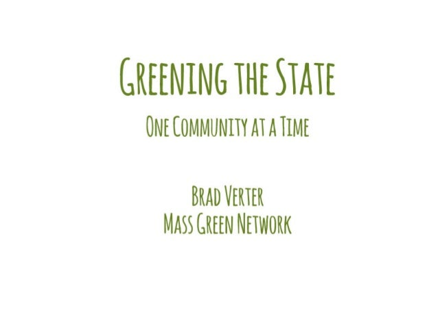 • 230+ individual members of the Mass Green Network • From every corner of the state. • Highly active email forum • Exchan...