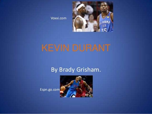 KEVIN DURANTBy Brady Grisham.Espn.go.comVoxxi.com