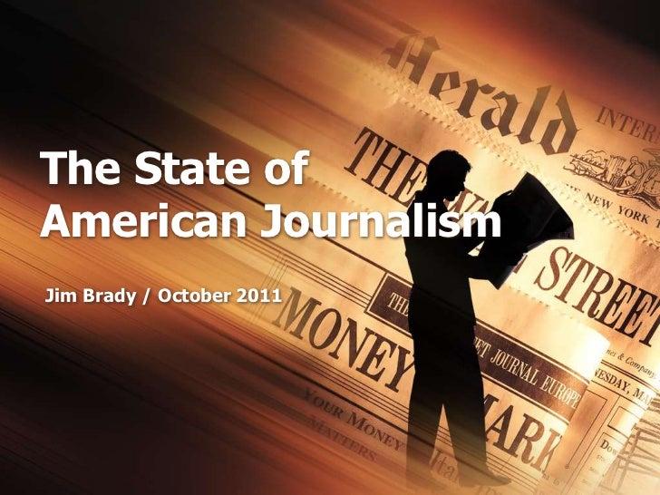 The State ofAmerican JournalismJim Brady / October 2011