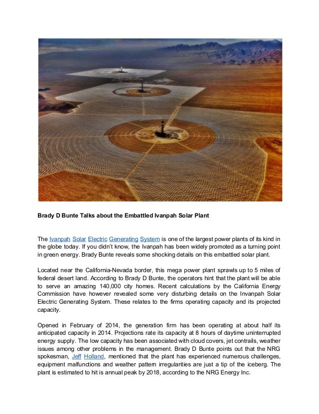 Brady D Bunte Talks about the Embattled Ivanpah Solar Plant  The Ivanpah Solar Electric Generating System is one of the la...