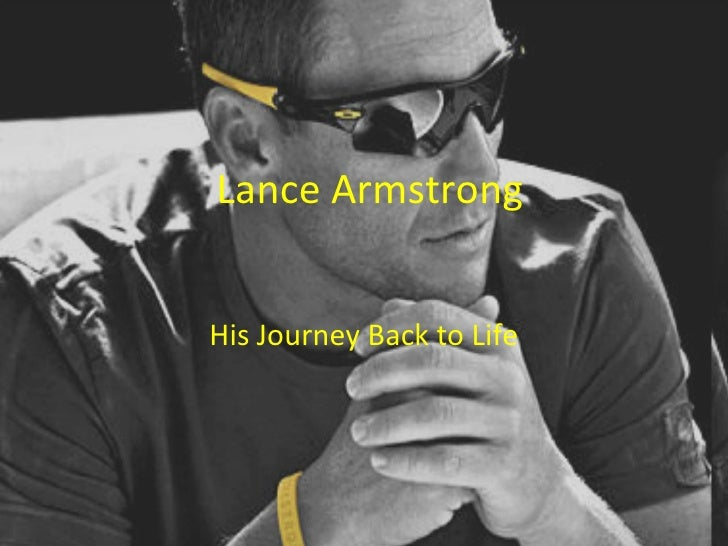 Lance Armstrong His Journey Back to Life