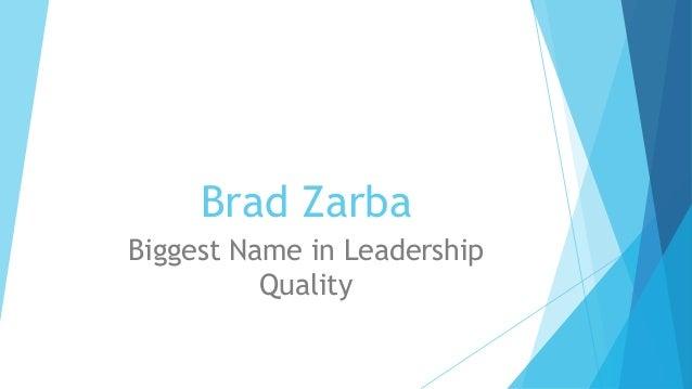 Brad Zarba Biggest Name in Leadership Quality