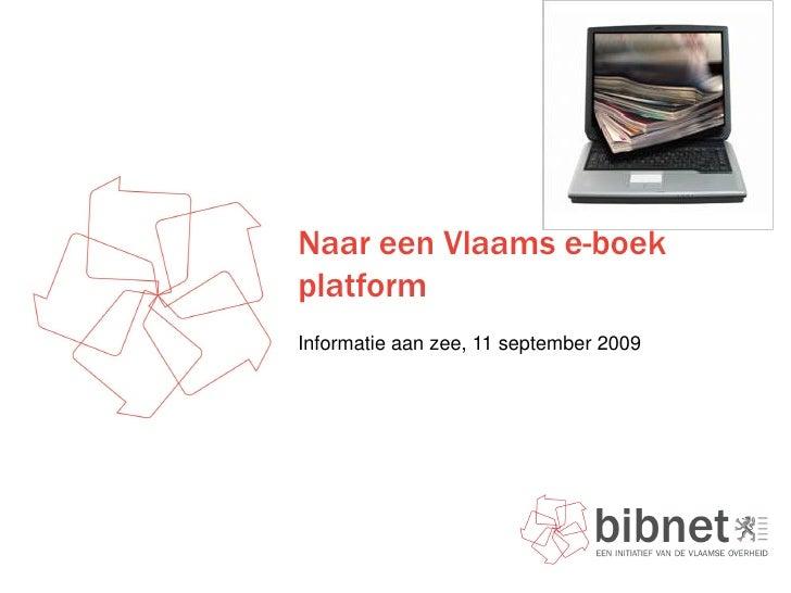 Naar een Vlaams e-boek platform Informatie aan zee, 11 september 2009