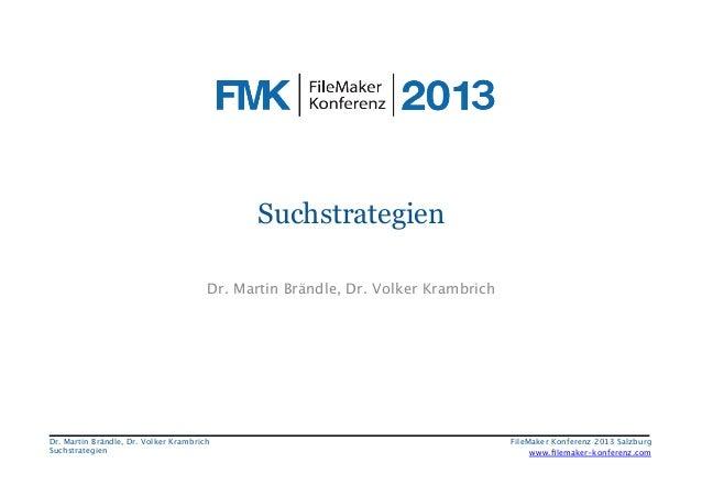 Suchstrategien Dr. Martin Brändle, Dr. Volker Krambrich  Dr. Martin Brändle, Dr. Volker Krambrich Suchstrategien  FileMake...