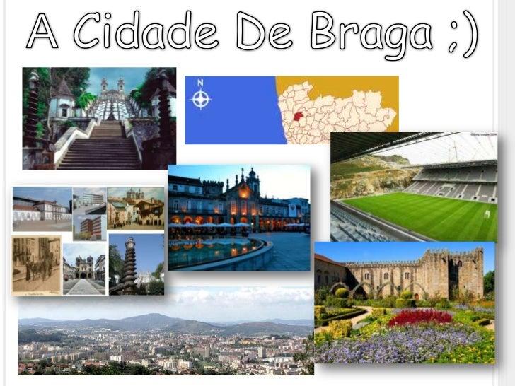 A Cidade De Braga ;)<br />