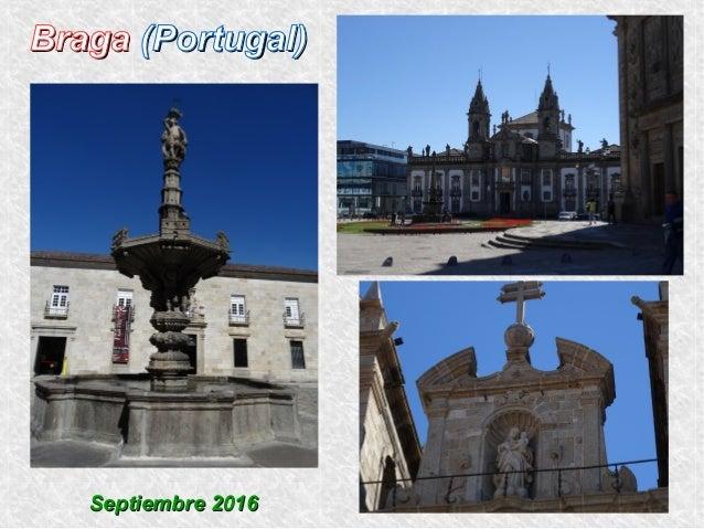 BragaBraga (Portugal)(Portugal) Septiembre 2016Septiembre 2016