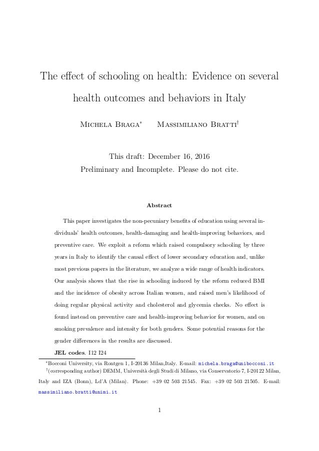 The effect of schooling on health: Evidence on several health outcomes and behaviors in Italy Michela Braga∗ Massimiliano B...