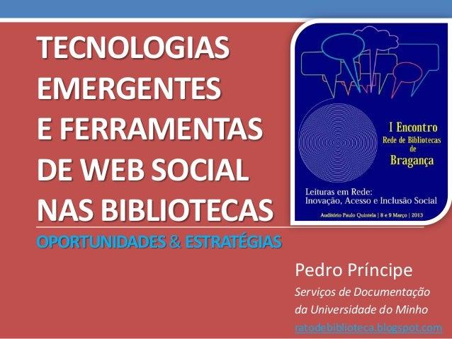 TECNOLOGIASEMERGENTESE FERRAMENTASDE WEB SOCIALNAS BIBLIOTECASOPORTUNIDADES & ESTRATÉGIAS                              Ped...