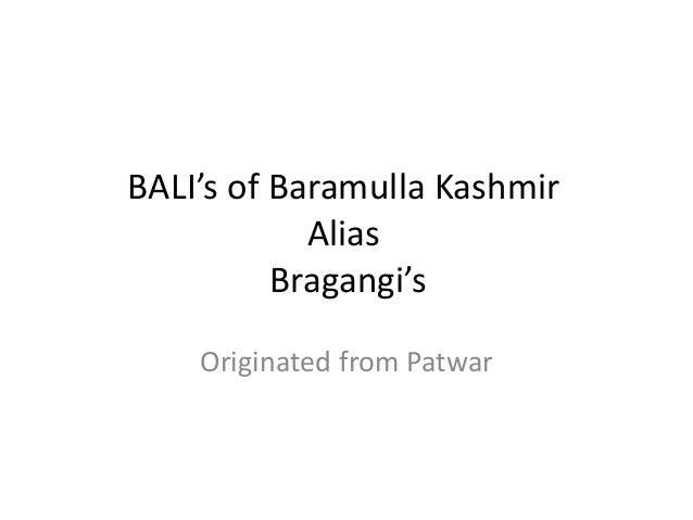 BALI's of Baramulla Kashmir Alias Bragangi's Originated from Patwar