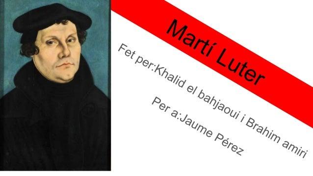 ÍNDEX 1.Introducció 2.Presentació 3.La vida de Martí Luter 4.Conseqüencies de les idees luteranes 5.Obres 6.Segell de Mart...
