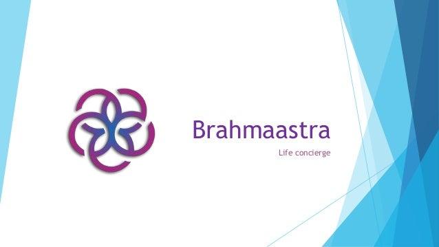 Brahmaastra Life concierge