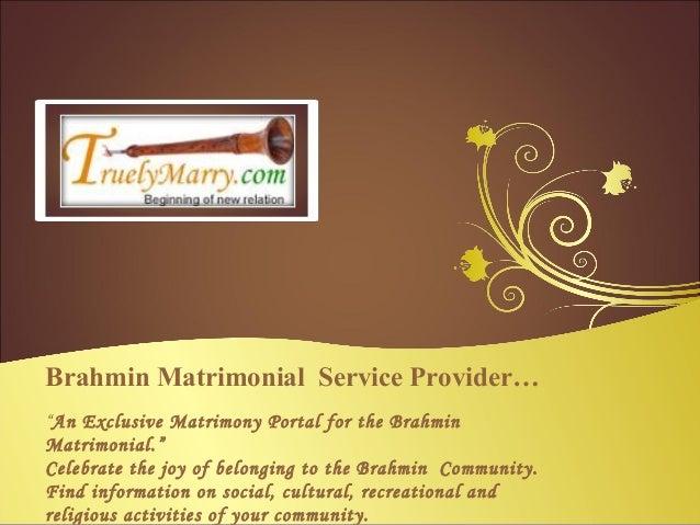 "Brahmin Matrimonial Service Provider…""An Exclusive Matrimony Portal for the BrahminMatrimonial.""Celebrate the joy of belon..."
