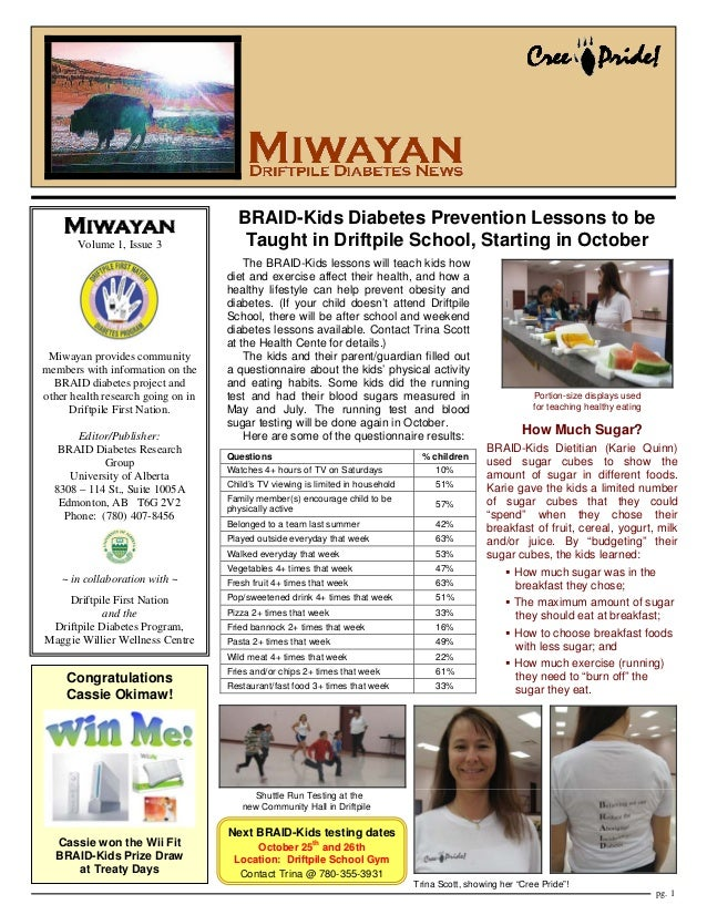 Volume 1, Issue 3  Miwayan provides community members with information on the BRAID diabetes project and other health rese...