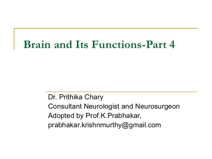 Brain and Its Functions-Part 4 Dr. Prithika Chary Consultant Neurologist and Neurosurgeon Adopted by Prof.K.Prabhakar, [em...