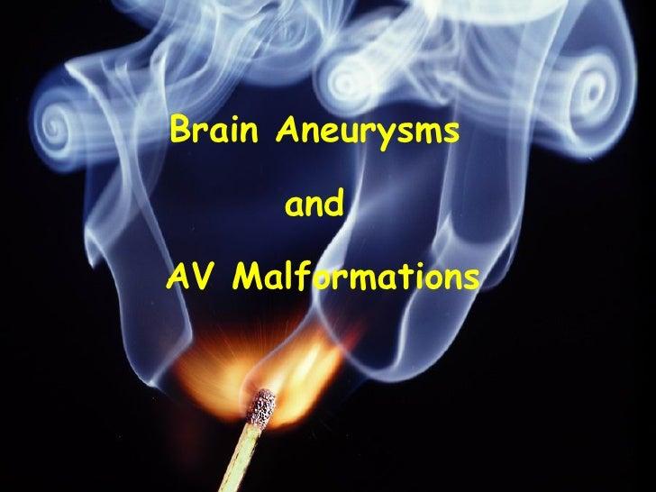 Brain Aneurysms  and  AV Malformations