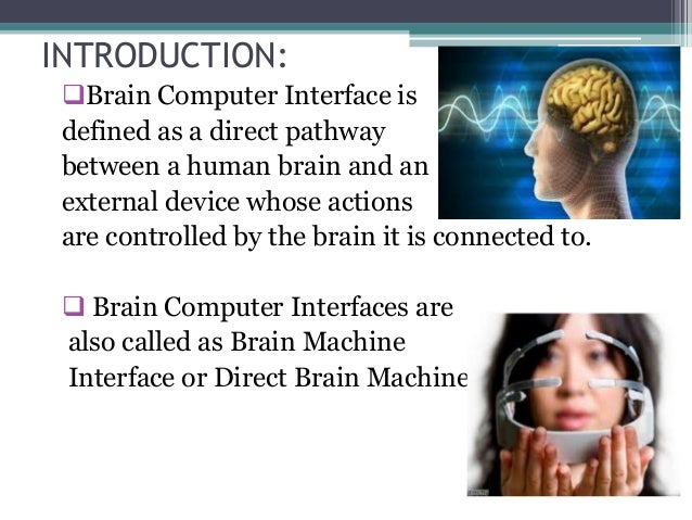 brain computer interfaces essay A brain-computer interface (bci) provides a new communication channel between the human brain and the computer current devices for.
