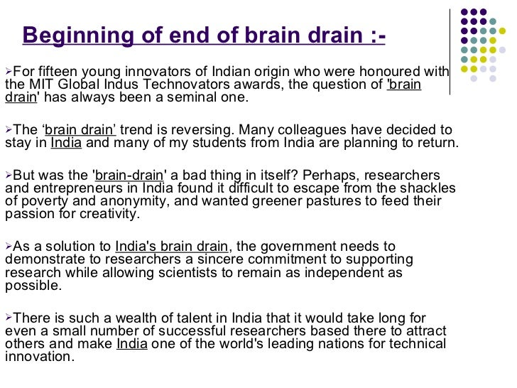 essay brain drain problem Read brain drain free essay and over 88,000 other research documents canadians believe it is a brain drain for them the united states is also losing some of their students to canada this is a real issue facing canadians they are losing many of their highly educated students each year.