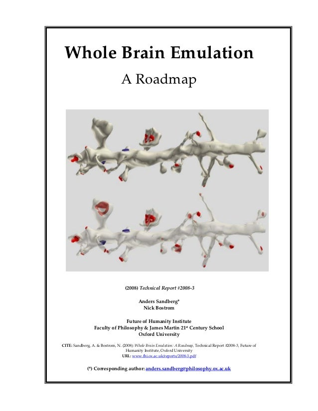 Whole Brain Emulation                                     A Roadmap                                         (2008) Technic...