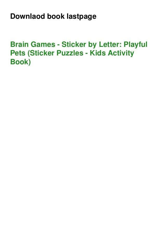 Downlaod book lastpage Brain Games - Sticker by Letter: Playful Pets (Sticker Puzzles - Kids Activity Book)