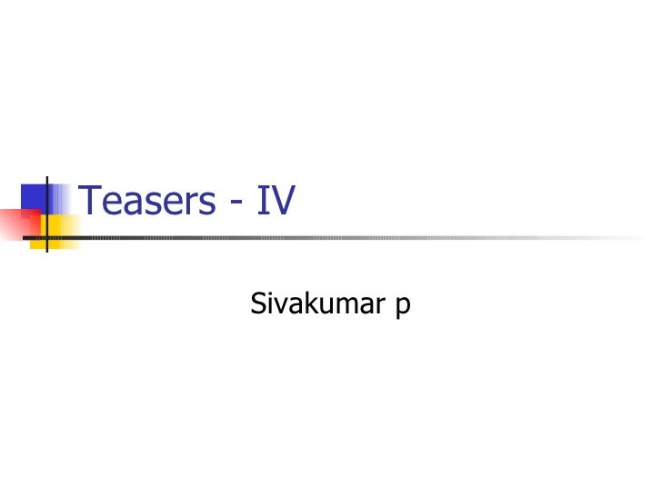 Teasers - IV Sivakumar p