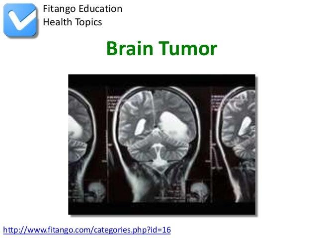 Fitango Education          Health Topics                          Brain Tumorhttp://www.fitango.com/categories.php?id=16