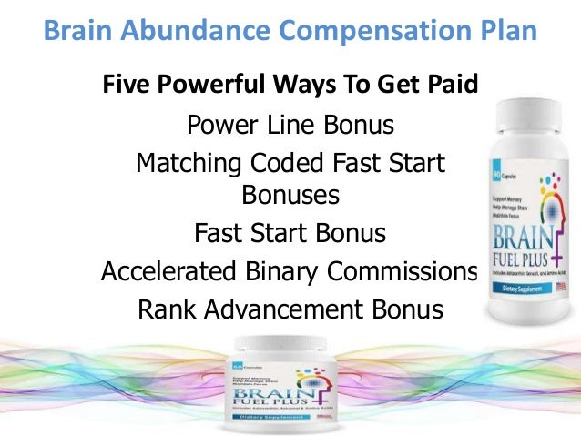 Brain Abundance Compensation Plan Five Powerful Ways To Get Paid Power Line Bonus Matching Coded Fast Start Bonuses Fast S...