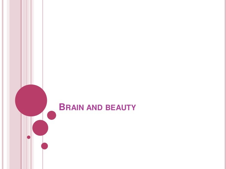 Brain and beauty <br />