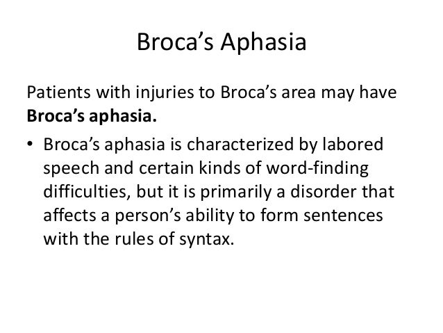 • notable characteristics of Broca's aphasia is that the language produced is often agrammatic, meaning that it frequently...