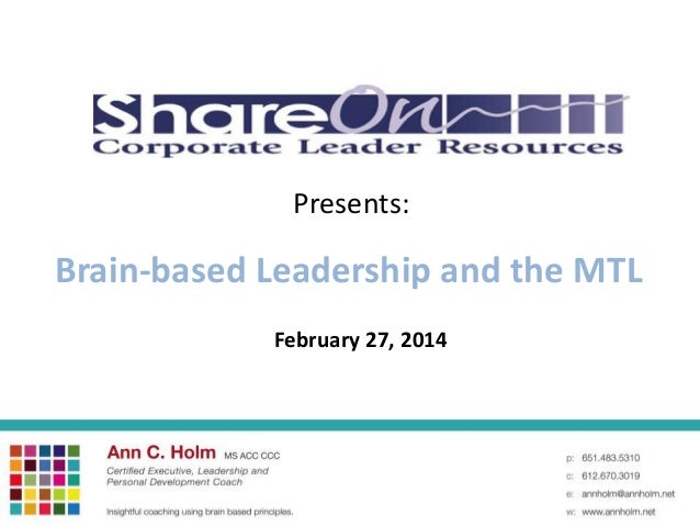 Presents:  Brain-based Leadership and the MTL February 27, 2014
