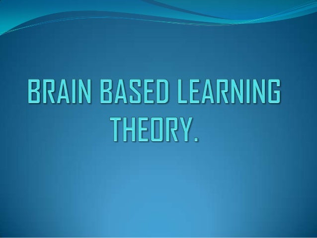 research paper on brain-based learning Renate nummela caine and geoffrey caine understanding a brain-based approach to learning and teaching educators who become aware of recent research.