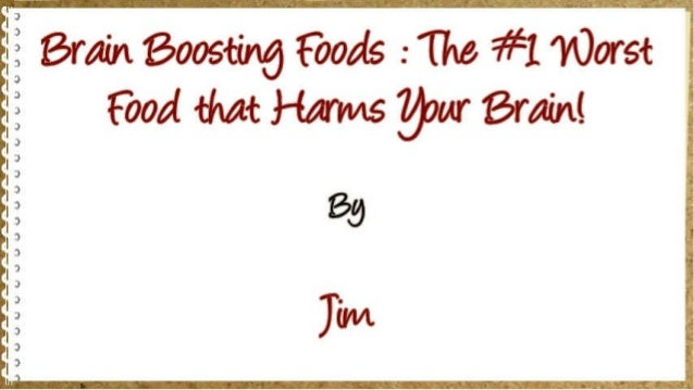 Erain Boosting Foods . -Tho #1 Worst 73 Food that Hmvos your Eroinl  59 Tim