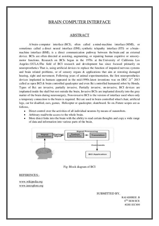 BRAIN COMPUTER INTERFACE ABSTRACT A brain–computer interface (BCI), often called a mind-machine interface (MMI), or someti...