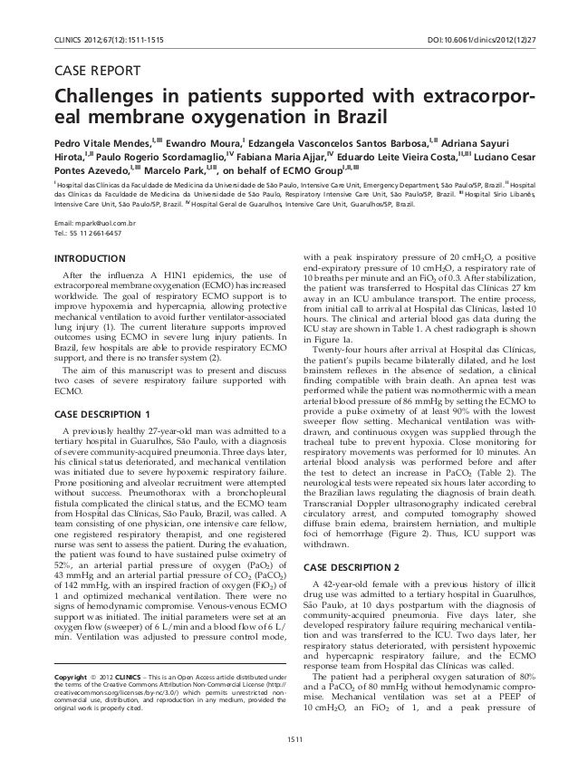 CASE REPORTChallenges in patients supported with extracorpor-eal membrane oxygenation in BrazilPedro Vitale Mendes,I,IIIEw...