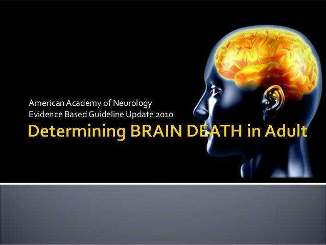 brain death determination 2 Last week, we talked about the why of brain death this week, the how again, jim siegler is joined by dr joshua levine and mike rubenstein for the.