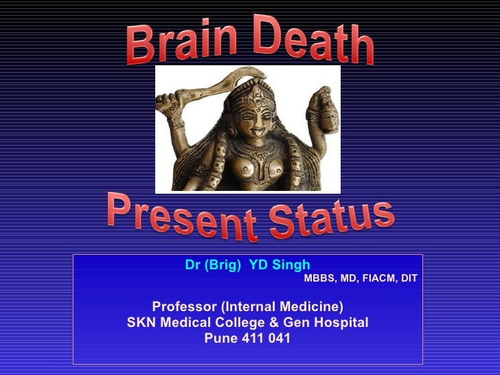 Dr (Brig)  YD Singh MBBS, MD, FIACM, DIT Professor (Internal Medicine) SKN Medical College & Gen Hospital Pune 411 041