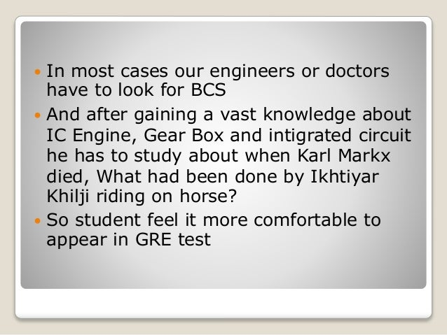  In most cases our engineers or doctors  have to look for BCS   And after gaining a vast knowledge about  IC Engine, Gea...