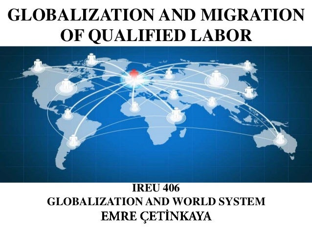 impacts of globalization and immigration How immigration has changed the world research on the net fiscal impact of immigration shows that immigrants contribute and in the age of globalization.