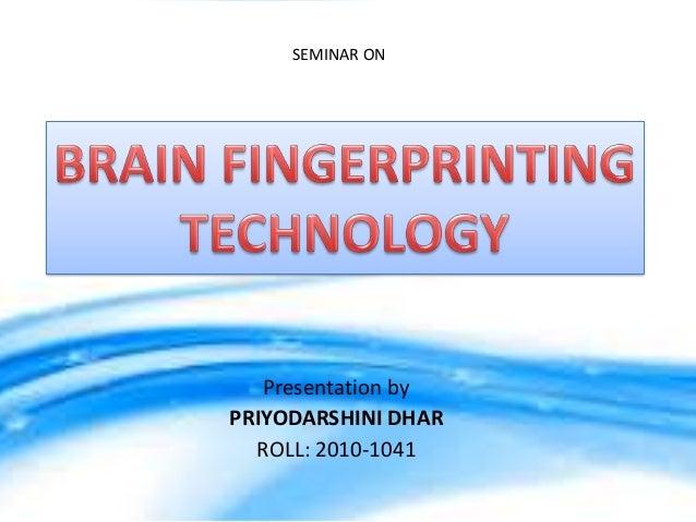 SEMINAR ON  Presentation by PRIYODARSHINI DHAR ROLL: 2010-1041