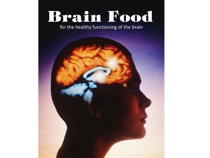 Brain Food  for the healthy functioning of the brain